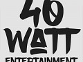 40watt Entertainment