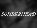 Somberhead