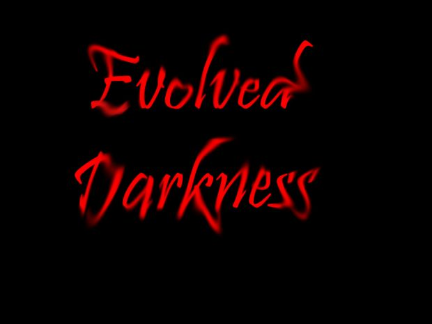 Evolved Darkness