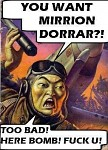 You want mirrion dorrar?!