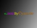 WeDiedByCyanide