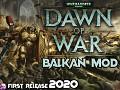 Ultimate Balkan mod for Dawn of War Soulstorm