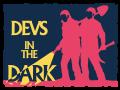 Devs in the Dark