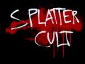 SPLATTER CULT