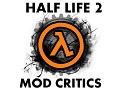 Half Life 2 Mod Critics