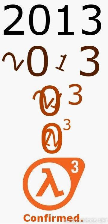 Half Life 3 Confirmed for 2013!