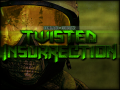 - Twisted Insurrection Team -