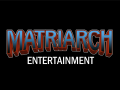 Matriarch Entertainment