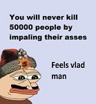 Feels Vlad man.