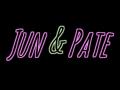 Jun & Pate