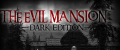 The Evil Mansion - Dark Edition (Released)3.1