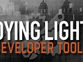 Dying Light Mod Developer Tools Are Now Available