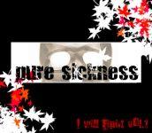 PURE SICKNESS!