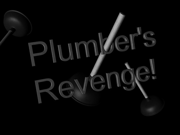 Plumber's Revenge MOD already released!