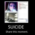 SUICIDE - Share this moment