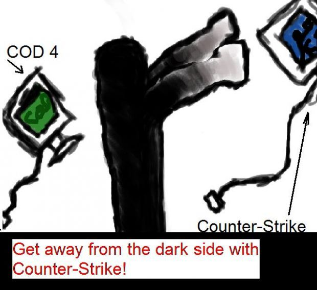 Get away from the dark side of gaming with CS!