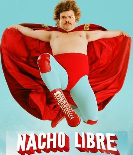 Nacho Libre!