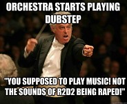 Dubstep at an Orchestra