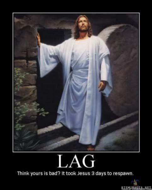 Jesus had bad lag
