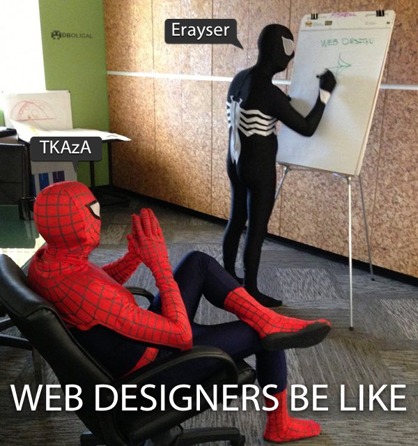 Web designers be like?