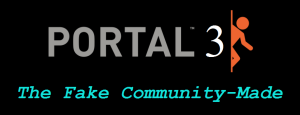 Portal 3: The Fake Community-Made???