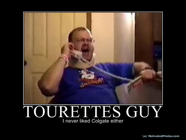 TOURETTES GUY!!