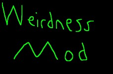 Weirdness mod