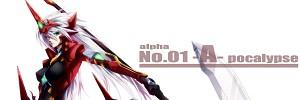 Alpha No.01 -A-pocalypse