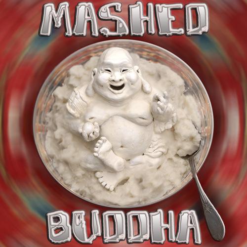 Mashed Buddha