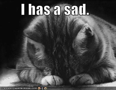I has sad