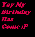 Today is my birthday :P