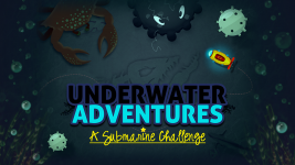 UNDERWATER ADVENTURES - A Submarine Challenge