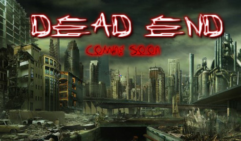 Dead End *coming soon*