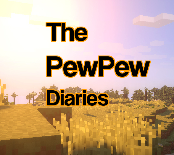 The PewPew Diaries
