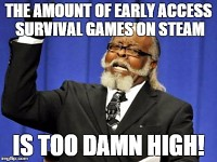 My Honest Thought On Early Access.