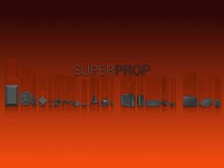 SUPERPROP