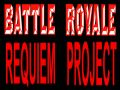 Battle Royale: Requiem Project