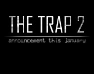 The Trap 2 in January