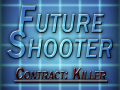 FUTURE SHOOTER : CONTRACT KILLER