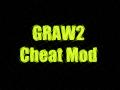 GRAW2 Cheat Mod