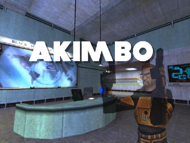 Akimbo: Half-Life