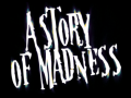 A Story of Madness