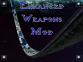 (EWM) Enhanced Weapons Mod