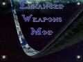 (EWM) Enhanced Weapons Mod