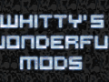 Whitty's Wonderful Mods (Cortex Command)