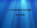UnderWater Panic