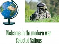 Welcome in the modern war Selected nations