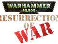 Warhammer 40k: Resurrection of WAR (Company of Heroes: Opposing Fronts)