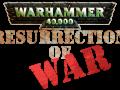 Warhammer 40k: Resurrection of WAR