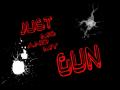 Just Me And My Gun